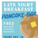 Late Night Breakfast - Pancake Bar