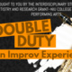Double Duty: An Improv Experience