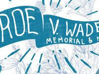 Roe vs Wade Memorial 2018