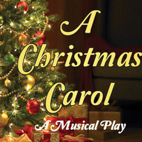 A Christmas Carol: A Musical Play