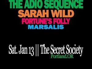 The Adio Sequence, Sarah Wild, Fortune's Folly & Marsalis