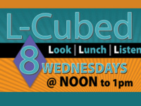 L-Cubed: Look, Lunch, Listen Concert Series