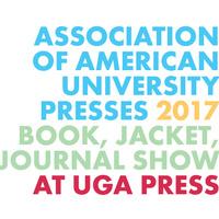 AAUP 2017 Book, Jacket and Journal Show at UGA Press