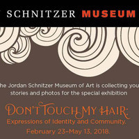 """Don't Touch My Hair: Expressions of Identity and Community"" Opening Reception"