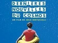« Tournées » French Film Series - Dernieres Nouvelles Du Cosmos (Latest News from the Cosmos)