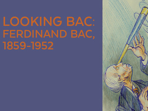 Looking Bac: Ferdinand Bac 1859-1952