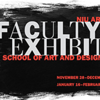 NIU School of Art and Design Faculty Exhibition