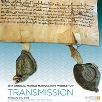 "13th Annual Marco Manuscript Workshop: ""Transmission"""