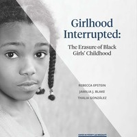 Girlhood Interrupted: The Erasure of Black Girls' Childhood
