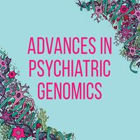 Advances in Psychiatric Genomics