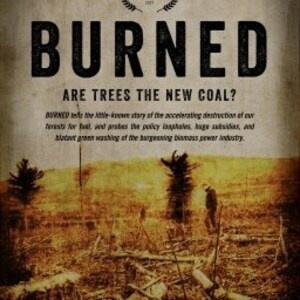 2018 Green Film Series: Burned: Are Trees the New Coal?