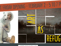 Art As Refuge - First Friday Opening