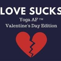 Love Sucks - Yoga AF™