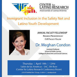 Dr. Meghan Condon: Immigrant Inclusion in the Safety Net and Latino Youth Development