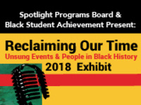Reclaiming Our Time:  Unsung Events and People in Black History
