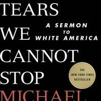 "Book Discussion - ""The Tears We Cannot Stop"""