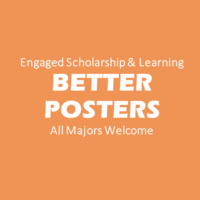 Engaged Scholars Workshop: Better Posters