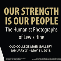 Our Strength Is Our People: The Humanist Photographs of Lewis Hine