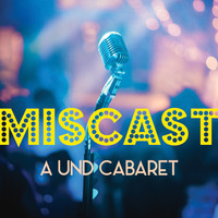 Miscast: A UND Cabaret at The 1919 Lounge