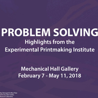 Problem Solving: Highlights from the Experimental Printmaking Institute
