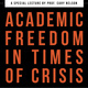 Academic Freedom in Times of Crisis