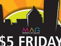 $5 Friday at MAG