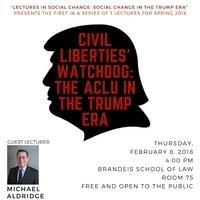 """Civil Liberties' Watchdog: The ACLU in the Trump Era"""