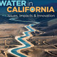 Winter 2018 Exhibit Open House | Water in California: Issues, Impacts & Innovation