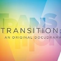 Transition: an original docudrama