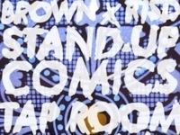 BROWNxRISD STAND UP COMICS LIVE! AT THE TAPROOM