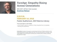 """FaceAge: Empathy Rising Across Generations"" with 2017-18 Penn State Laureate Andrew Belser"