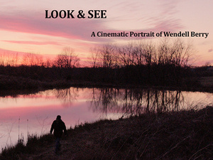 """Film Screening: """"Look and See: A Portrait of Wendell Berry"""""""
