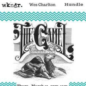 Wes Charlton, Wkndr, & Handle live at the Camel