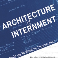 Architecture of Internment: The Build Up to Wartime Incarceration