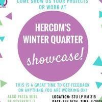 HerCDM's Winter Quarter Showcase