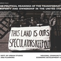"""""""On the Political Meanings of the Transformation of Property and Ownership in the United States"""" with James DeFilippis"""