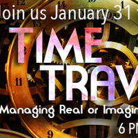 February Writing Show: Time Travel: Managing real or imagined time inside sci-fi, fantasy, non-fiction, or historical works