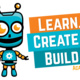 Learn Create Build Technology Camp