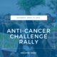 Anti-Cancer Challenge Rally