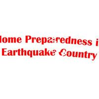 Home Preparedness in Earthquake Country