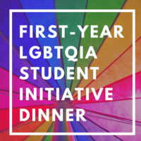 CANCELLED: First-Year LGBTQIA Student Initiative Dinner