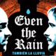 Screening of Even the Rain