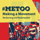#MeToo: Not Just a Moment, a Movement: Unifying Theory and Practice