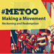#MeToo: Violations of Trust and Issues of Accountability, Restorative Justice, Healing, Forgiveness and Redemption