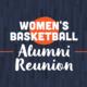 Women's Basketball Alumni Reunion