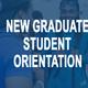 New Graduate Student Orientation (Davie Campus)