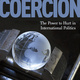 "Book Launch for ""Coercion: The Power to Hurt in International Politics"""