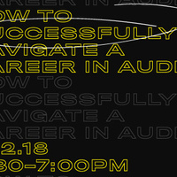 How to Successfully Navigate a Career in Audio