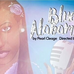 Theatre Morgan presents BLUES FOR AN ALABAMA SKY by Pearl Cleage