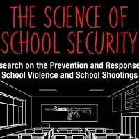 The Science of School Security: Research on the Prevention and Response to School Violence and School Shootings""